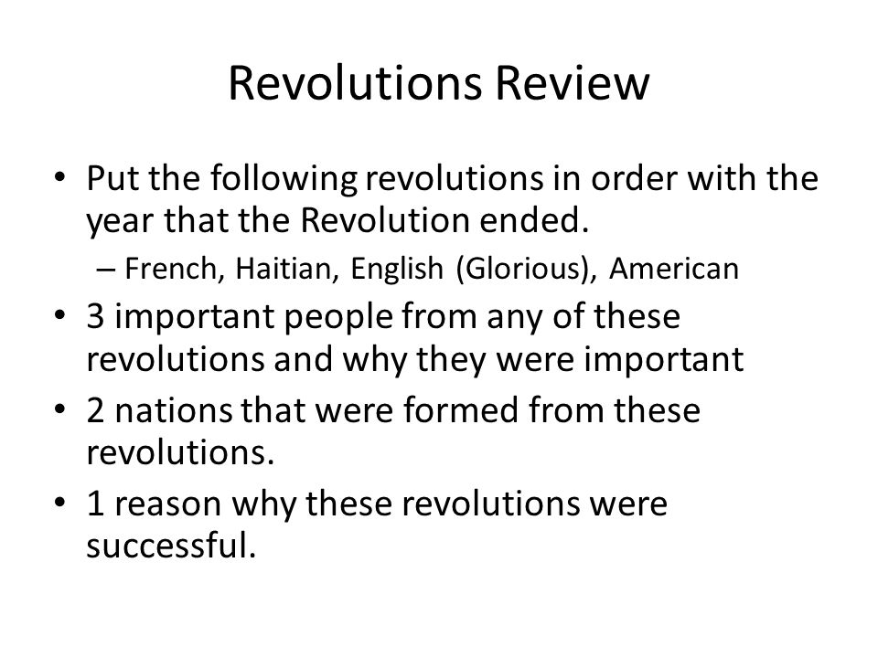 Revolutions Review Put the following revolutions in order with the year that the Revolution ended.
