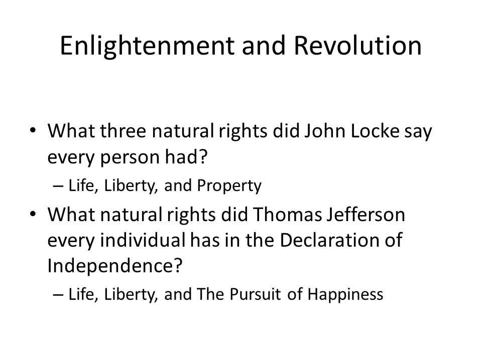 Enlightenment and Revolution What three natural rights did John Locke say every person had.