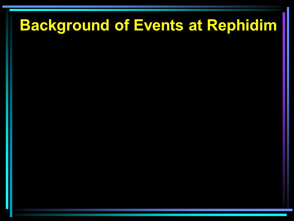 Background of Events at Rephidim