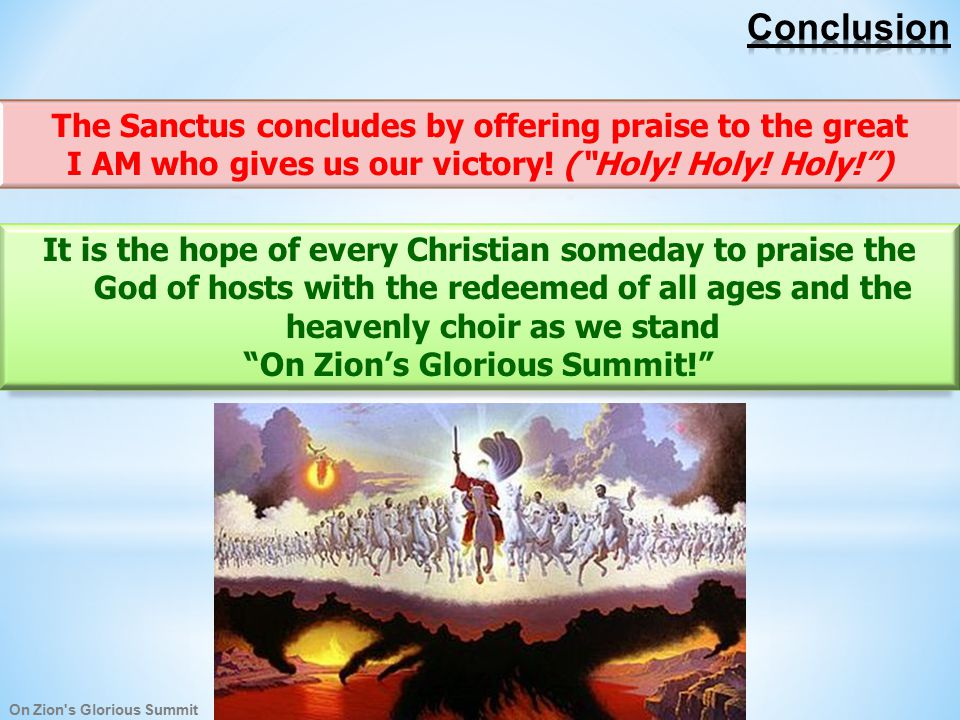 On Zion s Glorious Summit It is the hope of every Christian someday to praise the God of hosts with the redeemed of all ages and the heavenly choir as we stand On Zion's Glorious Summit!