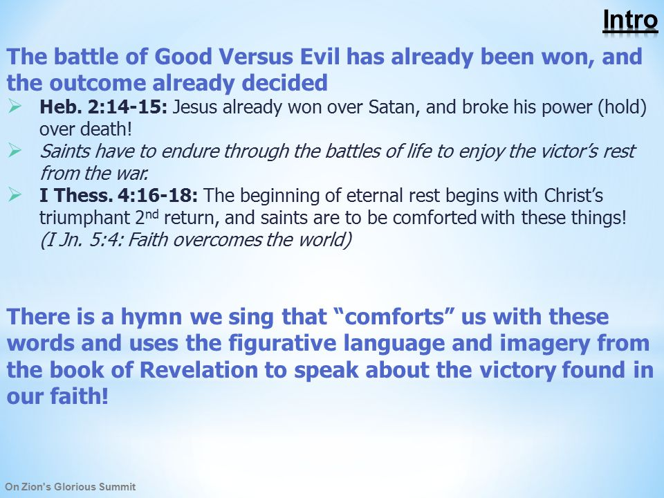 On Zion s Glorious Summit The battle of Good Versus Evil has already been won, and the outcome already decided  Heb.