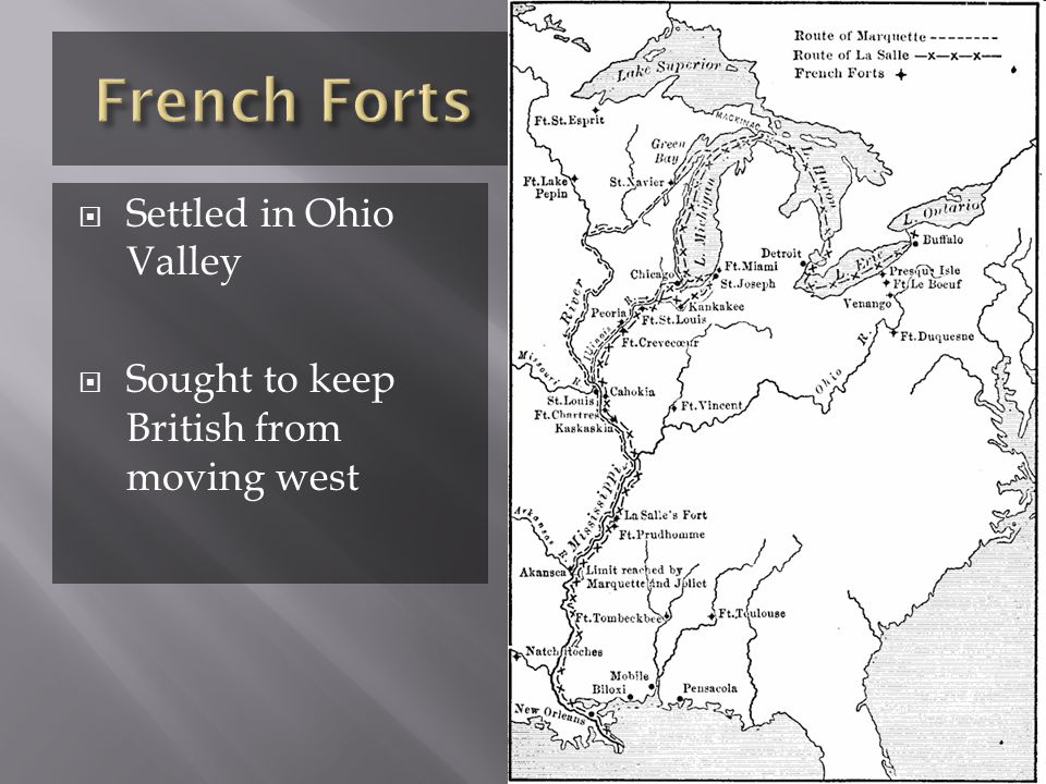  Settled in Ohio Valley  Sought to keep British from moving west