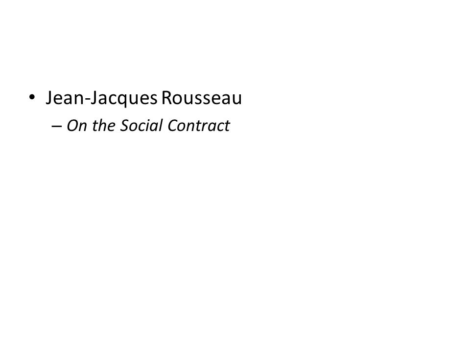 Jean-Jacques Rousseau – On the Social Contract