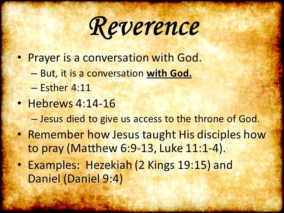 Reverence What will help us to show the proper reverence for God.
