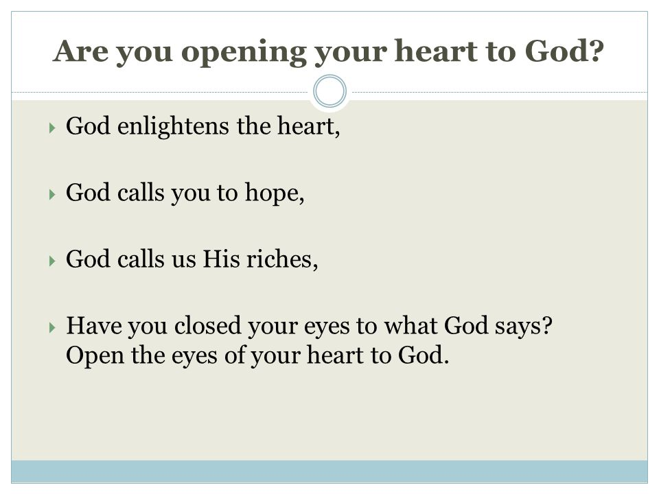 Are you opening your heart to God.