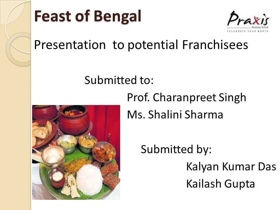Agenda  25 glorious years of Feast of Bengal  We want to grow further  What is in it for you .