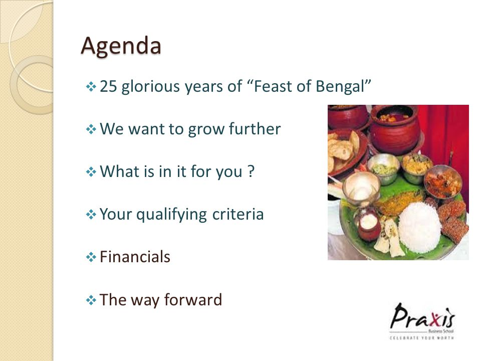 Agenda  25 glorious years of Feast of Bengal  We want to grow further  What is in it for you .