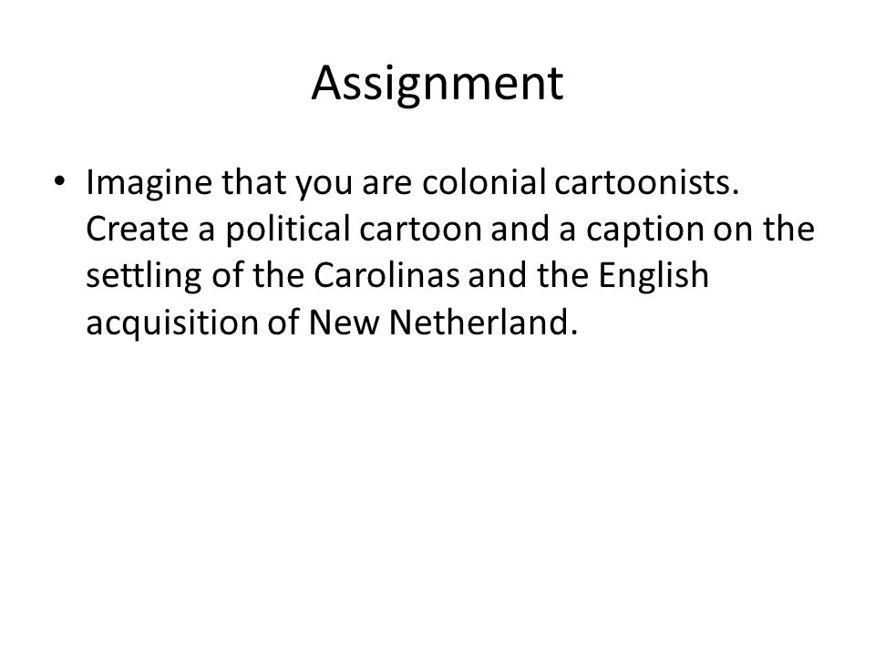 Assignment Imagine that you are colonial cartoonists.