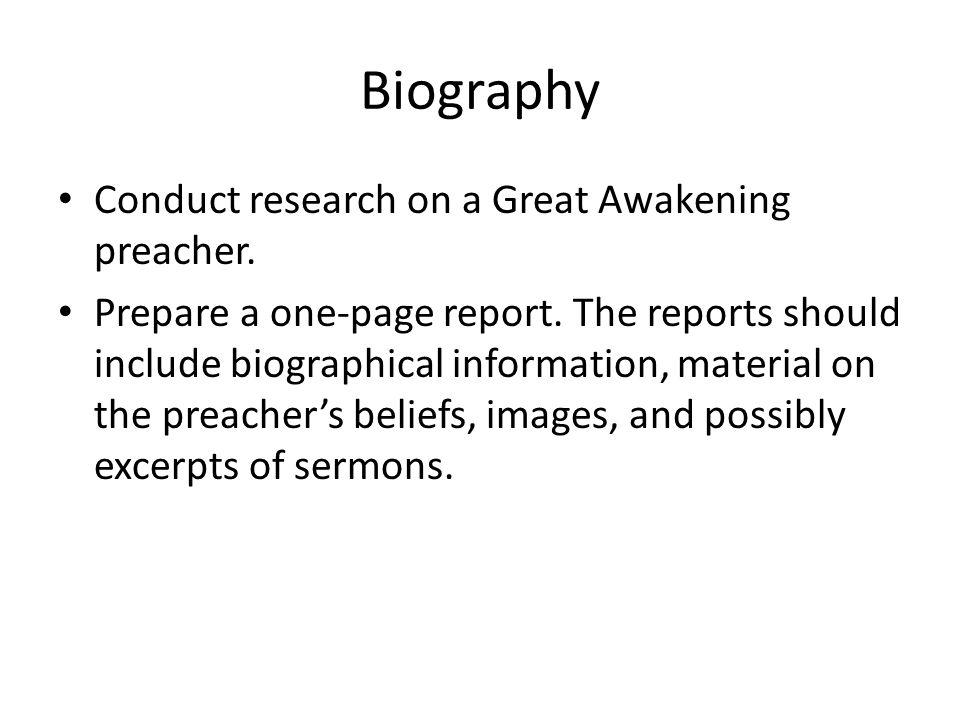 Biography Conduct research on a Great Awakening preacher.