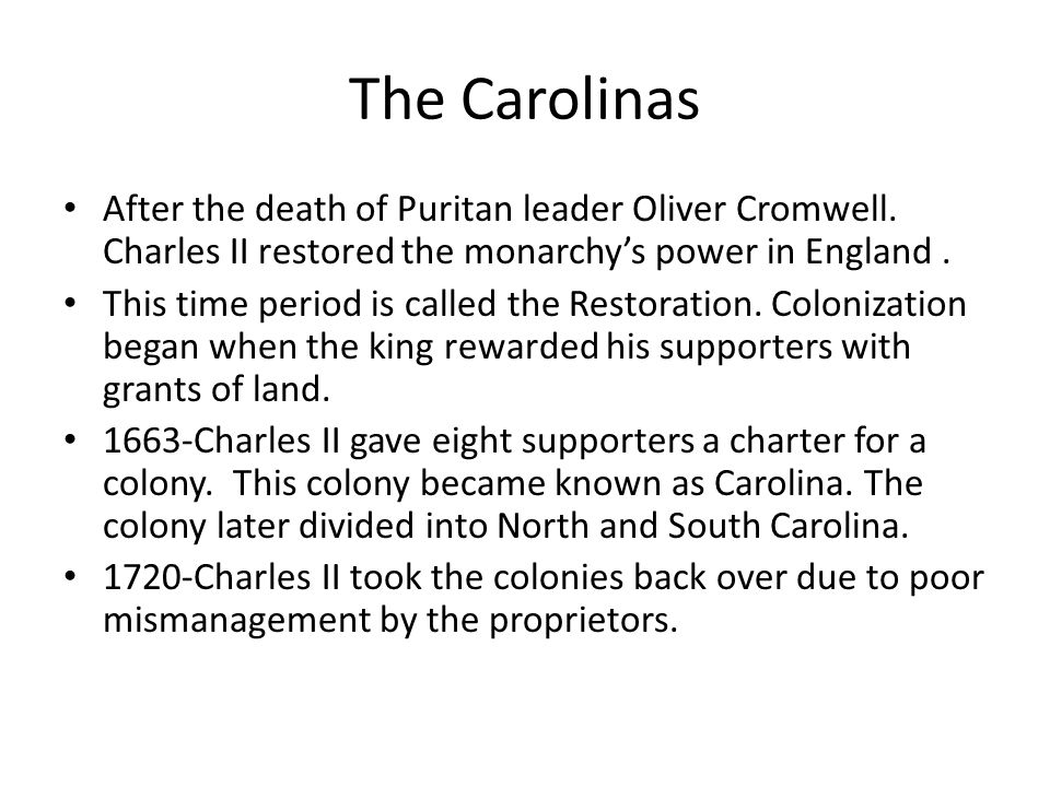 The Carolinas After the death of Puritan leader Oliver Cromwell.
