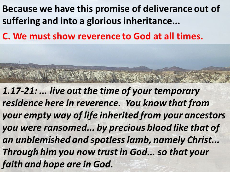 Because we have this promise of deliverance out of suffering and into a glorious inheritance...