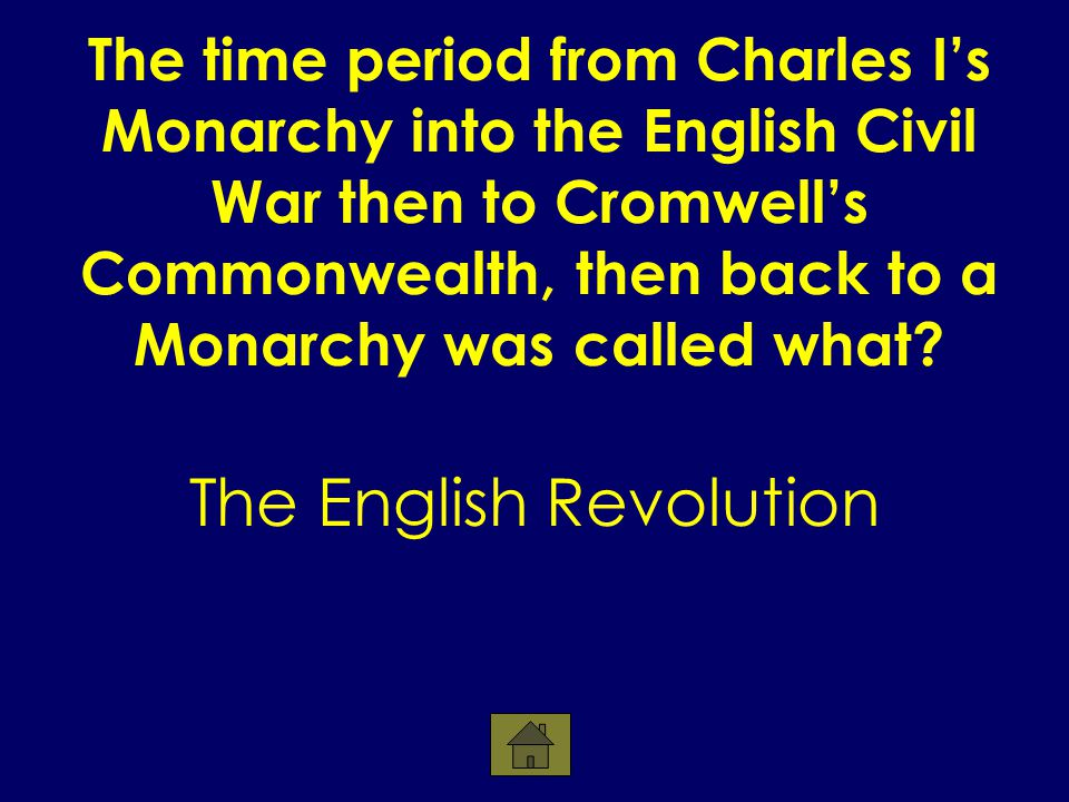 The time period from Charles I's Monarchy into the English Civil War then to Cromwell's Commonwealth, then back to a Monarchy was called what.
