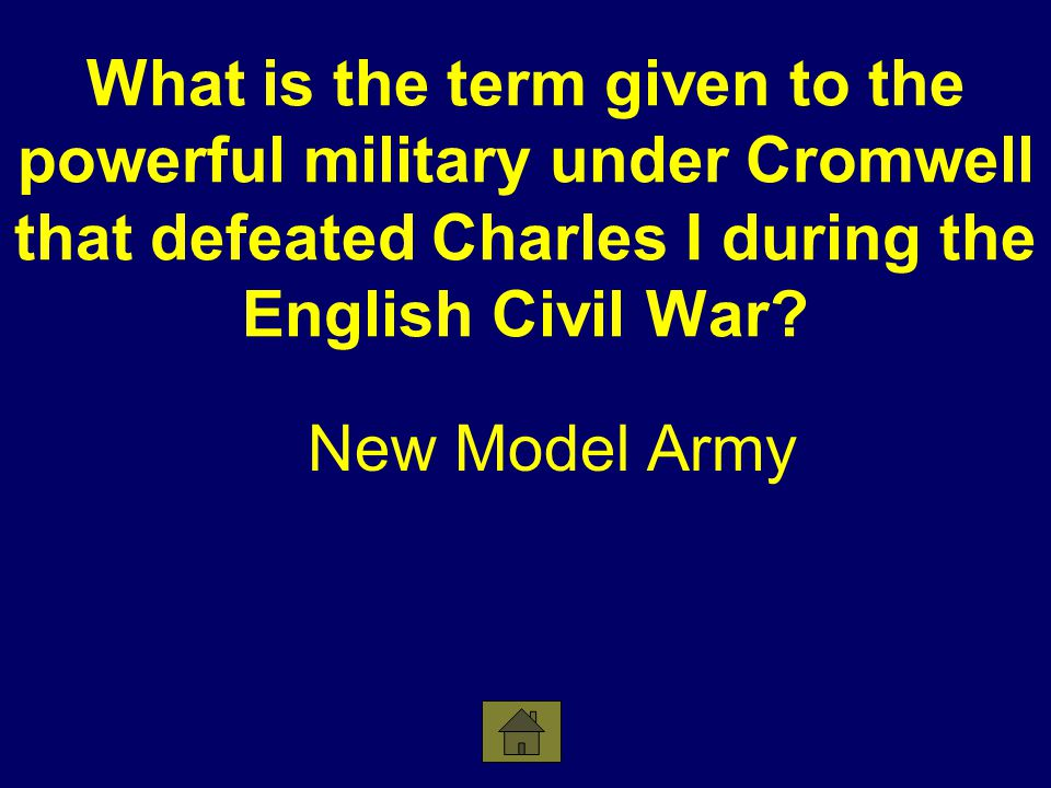 What is the term given to the powerful military under Cromwell that defeated Charles I during the English Civil War.