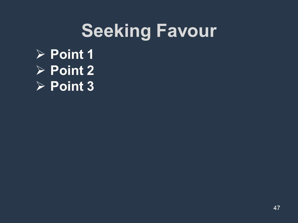 Seeking Favour 47  Point 1  Point 2  Point 3