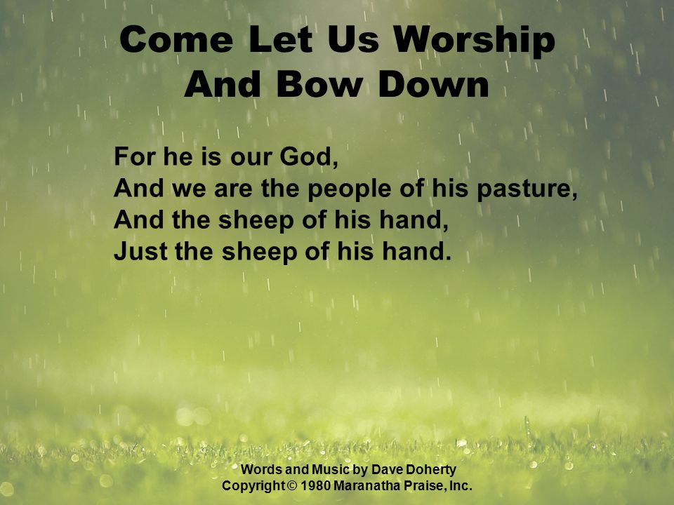 For he is our God, And we are the people of his pasture, And the sheep of his hand, Just the sheep of his hand.