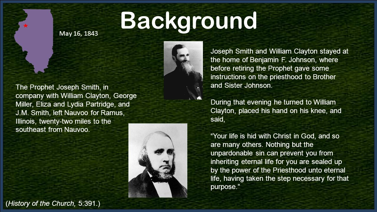 May 16, 1843 Background The Prophet Joseph Smith, in company with William Clayton, George Miller, Eliza and Lydia Partridge, and J.M.