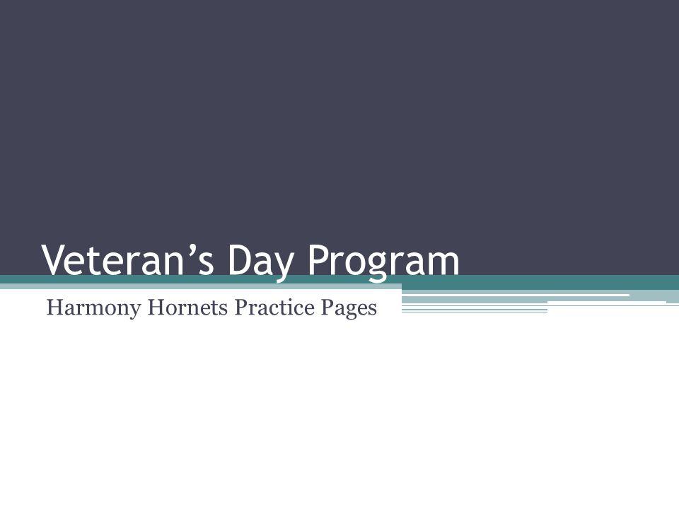 Veteran's Day Program Harmony Hornets Practice Pages
