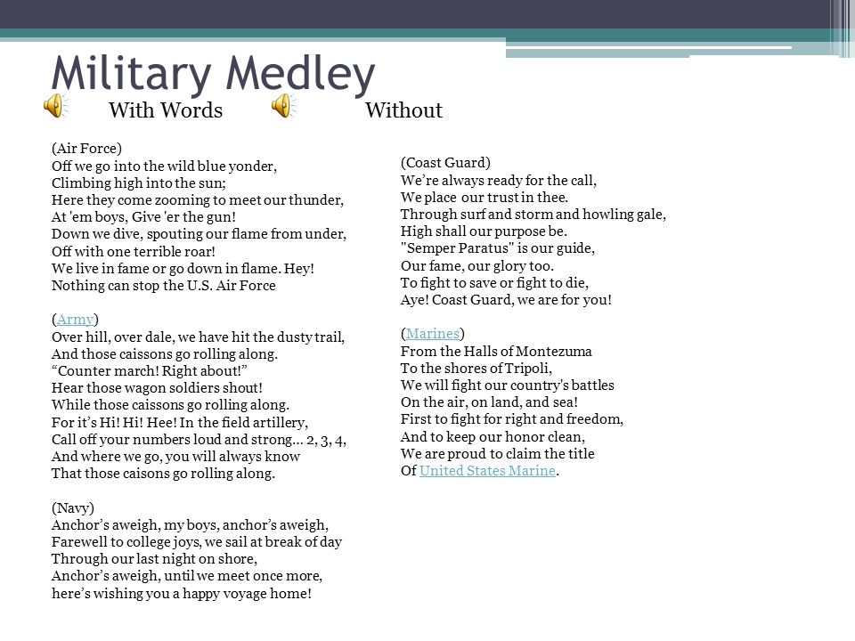 Military Medley With WordsWithout (Air Force) Off we go into the wild blue yonder, Climbing high into the sun; Here they come zooming to meet our thunder, At em boys, Give er the gun.