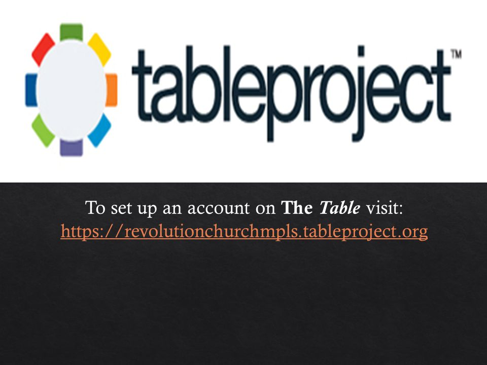 To set up an account on The Table visit: https://revolutionchurchmpls.tableproject.org