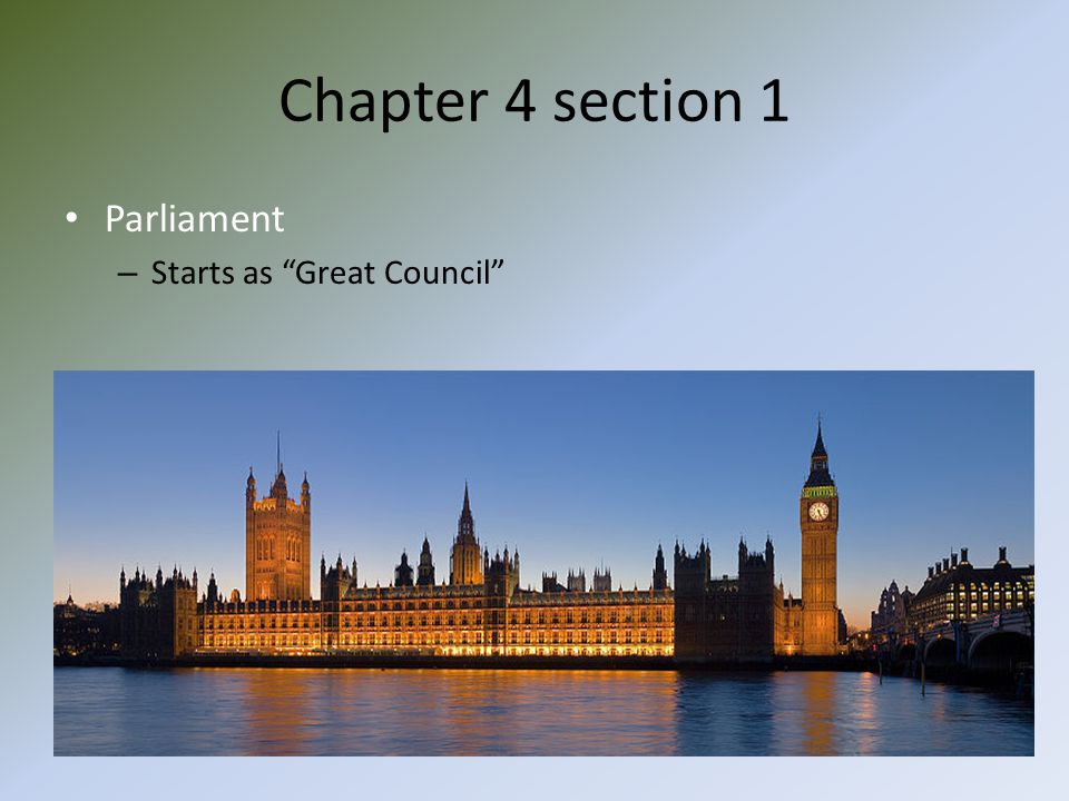 "Chapter 4 section 1 Parliament – Starts as ""Great Council"""