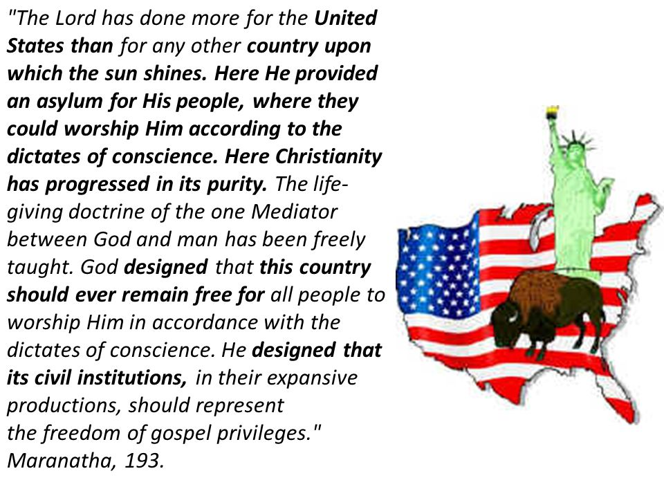The Lord has done more for the United States than for any other country upon which the sun shines.