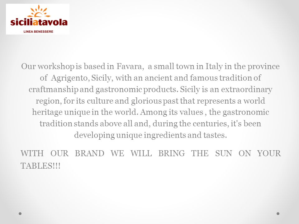 Company Since 1999, SicilaTavola works to produce food totally gluten free of high quality and incomparable taste.