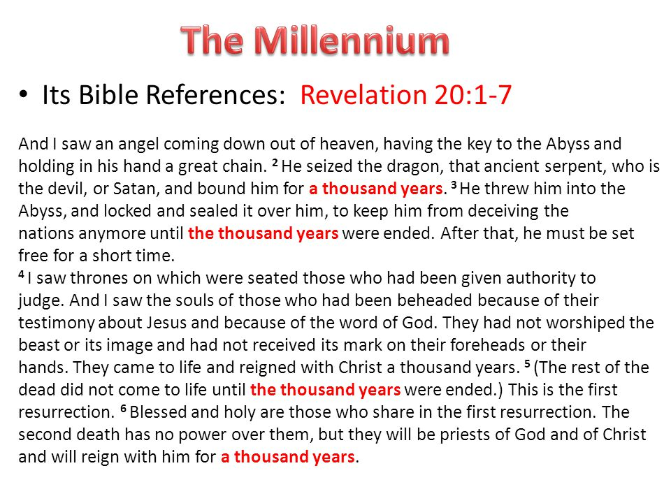 Its Bible References: Revelation 20:1-7 And I saw an angel coming down out of heaven, having the key to the Abyss and holding in his hand a great chain.