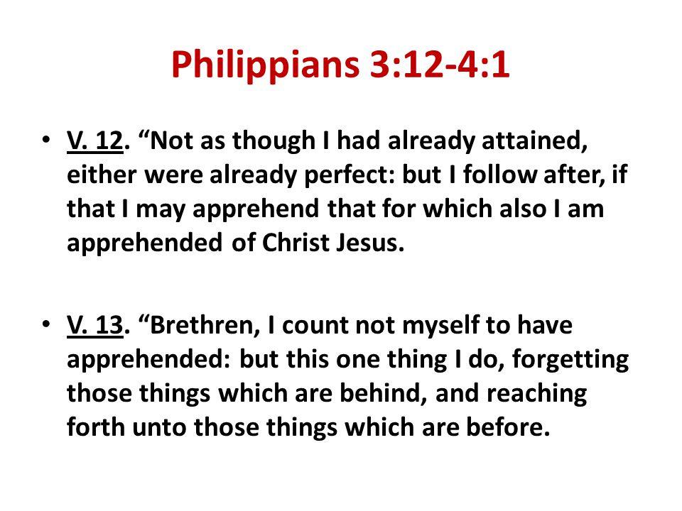 Philippians 3:12-4:1 V. 12.
