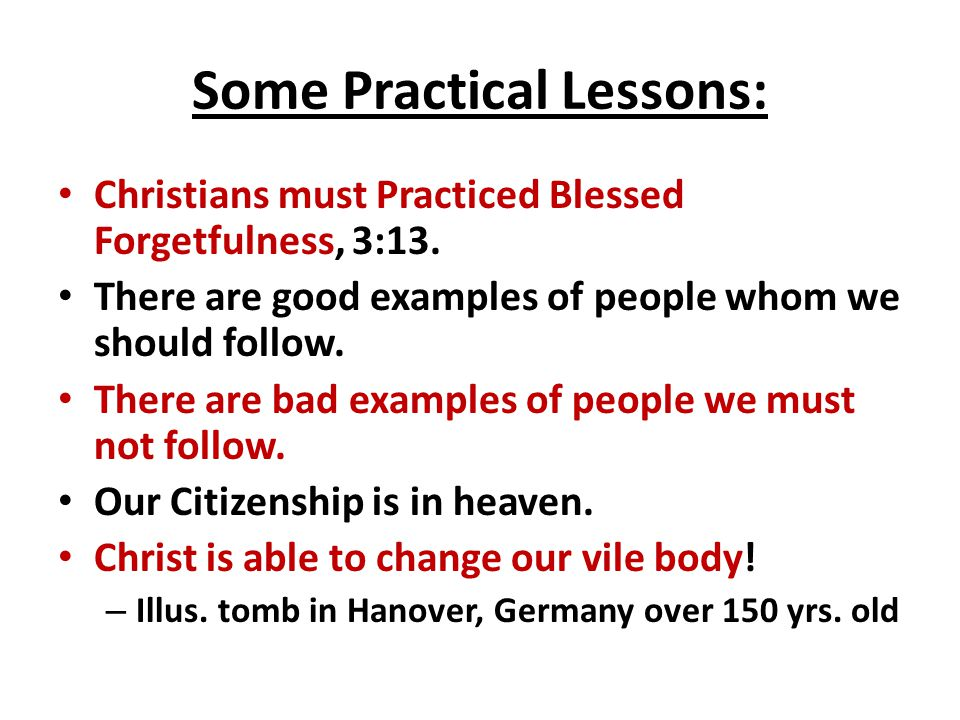 Some Practical Lessons: Christians must Practiced Blessed Forgetfulness, 3:13.