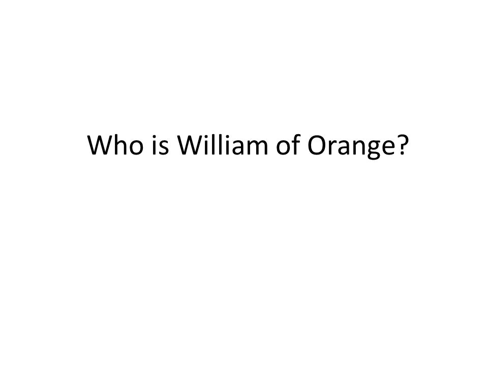 Who is William of Orange