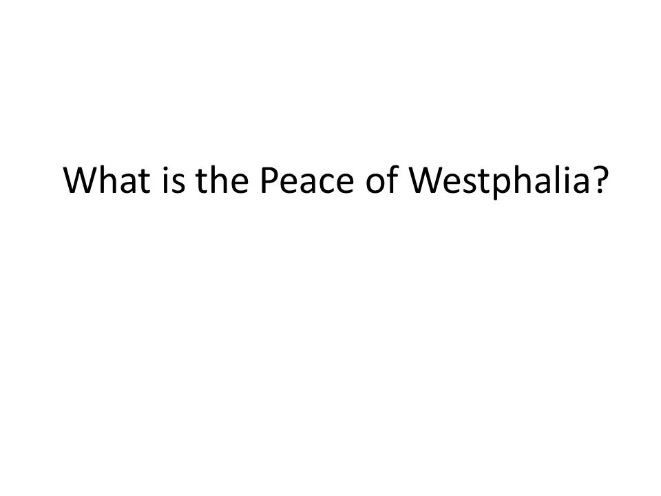 What is the Peace of Westphalia?