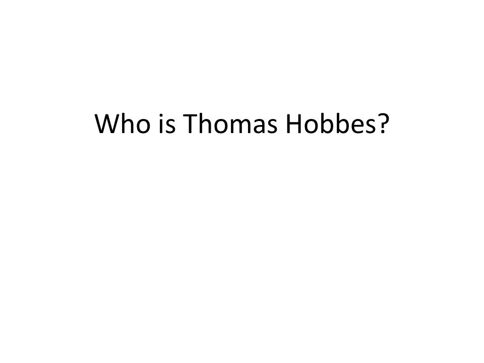Who is Thomas Hobbes?