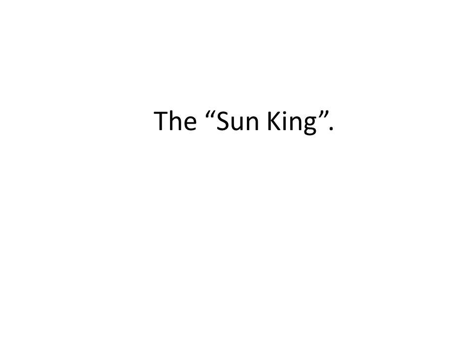 The Sun King .