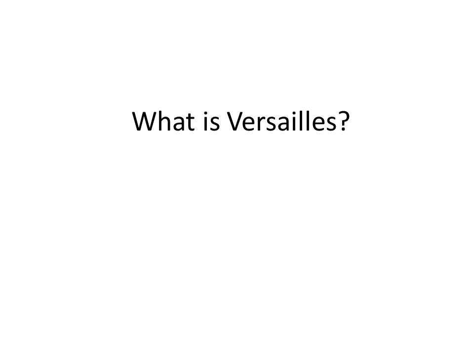 What is Versailles?