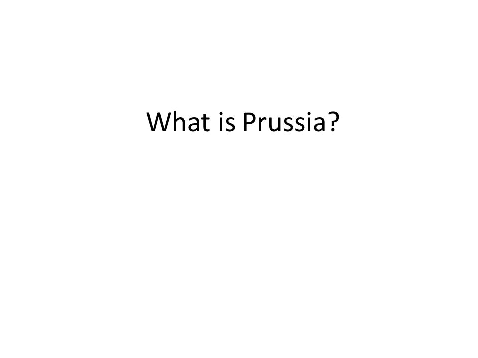 What is Prussia?