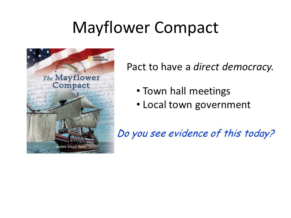 Mayflower Compact Pact to have a direct democracy.
