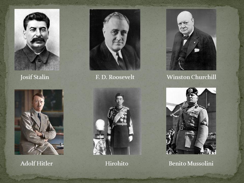 Josif StalinF. D. RooseveltWinston Churchill Adolf HitlerHirohitoBenito Mussolini