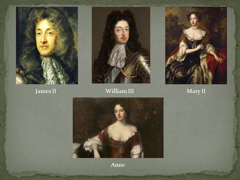 James IIWilliam IIIMary II Anne