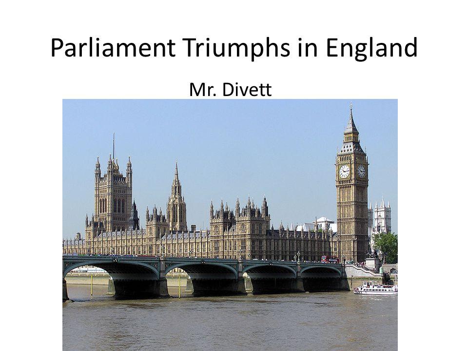 Parliament Triumphs in England Mr. Divett