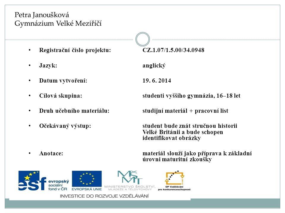 Registrační číslo projektu: CZ.1.07/1.5.00/34.0948 Jazyk: anglický Datum vytvoření:19.