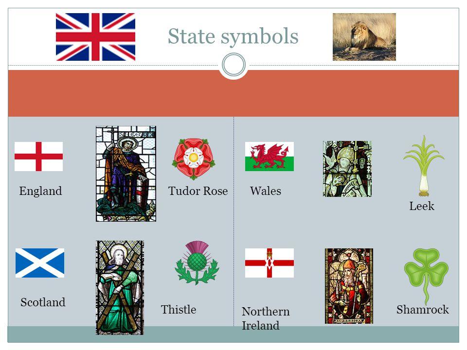 State symbols Leek ShamrockThistle Tudor RoseEngland Scotland Wales Northern Ireland