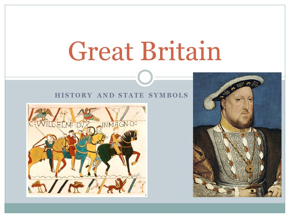 HISTORY AND STATE SYMBOLS Great Britain