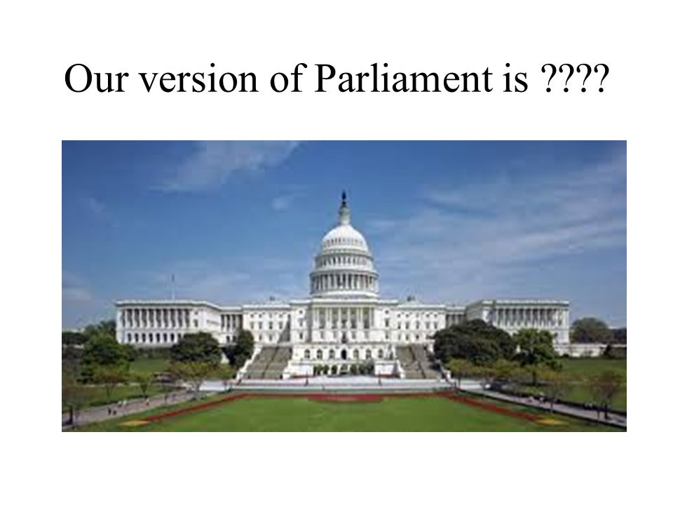 Our version of Parliament is ????