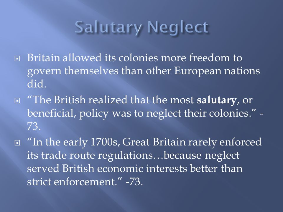 " Britain allowed its colonies more freedom to govern themselves than other European nations did.  ""The British realized that the most salutary, or b"