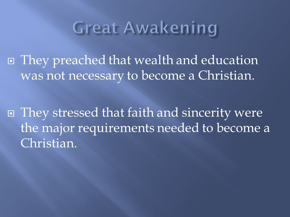 They preached that wealth and education was not necessary to become a Christian.