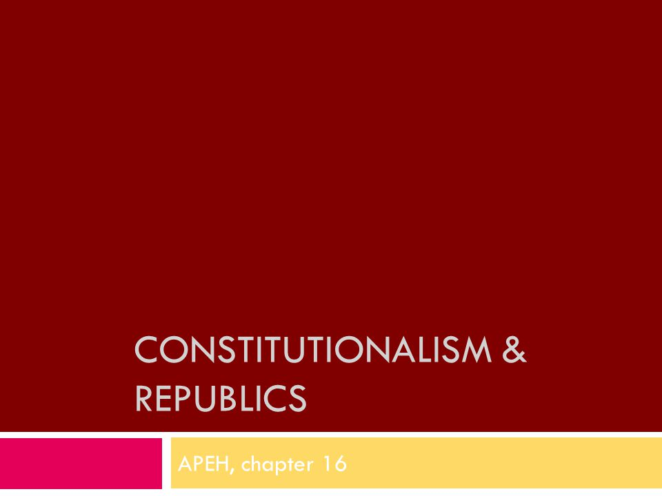 CONSTITUTIONALISM & REPUBLICS APEH, chapter 16