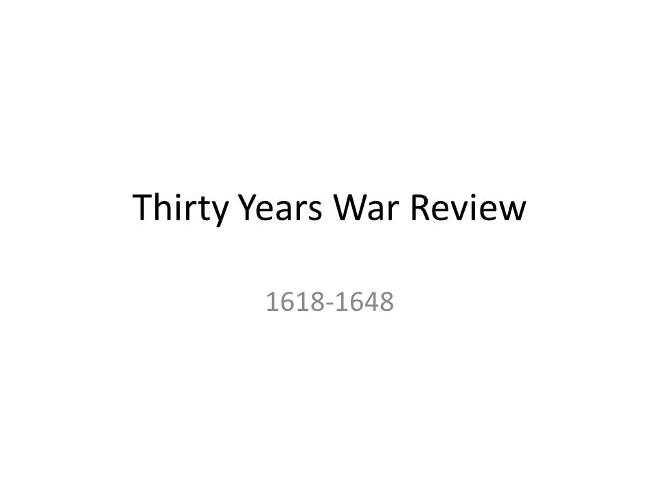 Thirty Years War Review 1618-1648