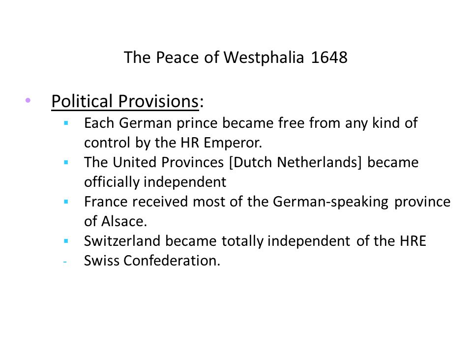 Political Provisions:  Each German prince became free from any kind of control by the HR Emperor.