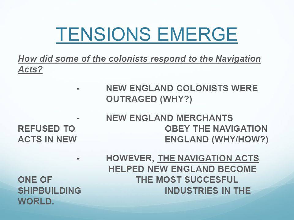 TENSIONS EMERGE How did some of the colonists respond to the Navigation Acts.