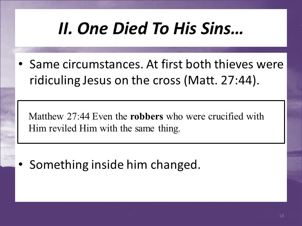II. One Died To His Sins… Same circumstances.